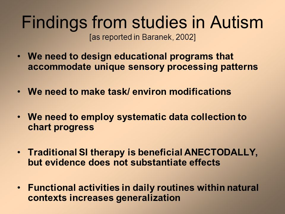 Findings from studies in Autism [as reported in Baranek, 2002]